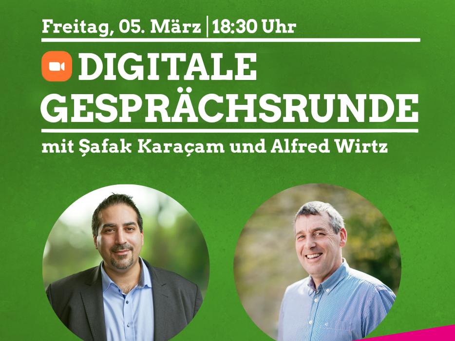 Digitale Gesprächsrunde mit Şafak Karaçam und Alfred Wirtz am FREITAG 05.03.21 18:30 Uhr